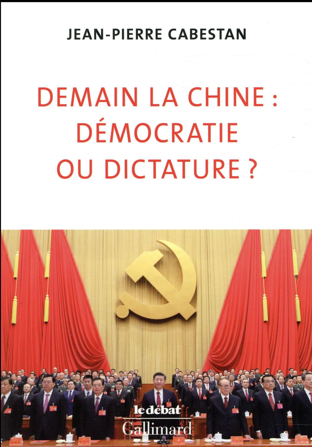 DEMAIN LA CHINE : DEMOCRATIE OU DICTATURE ?